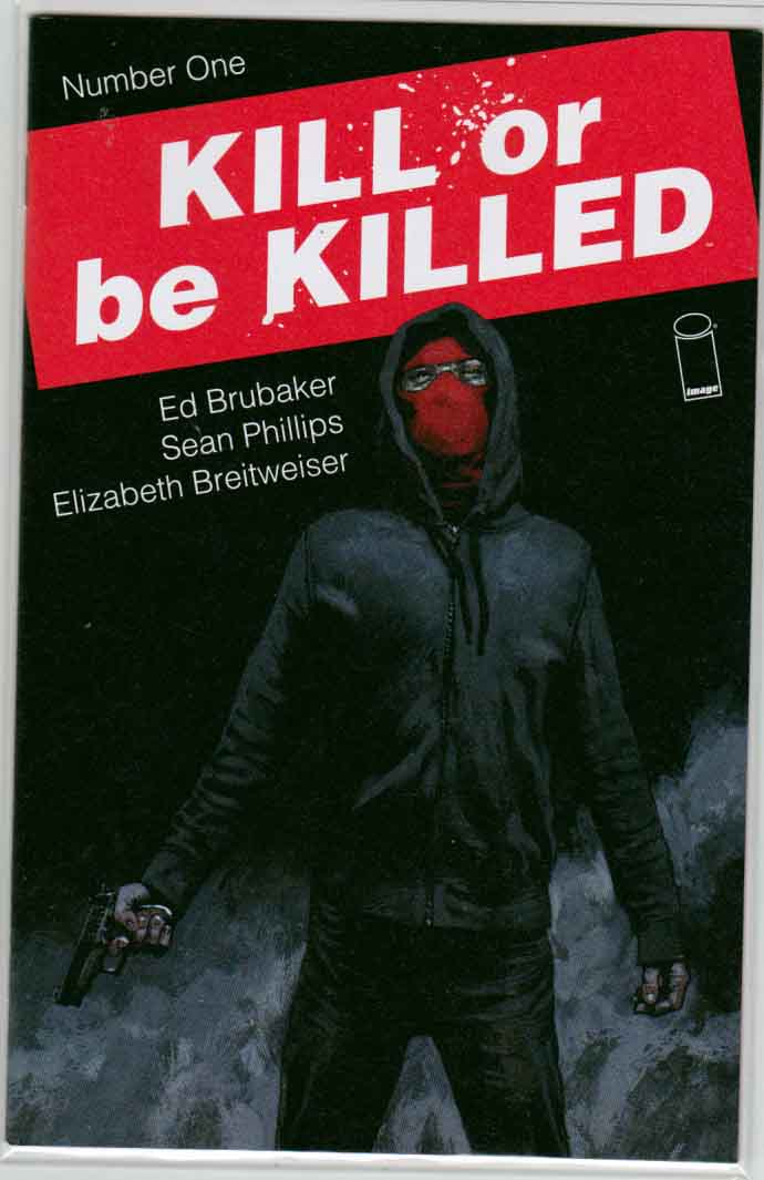 Kill or Be Killed #1 (2016) Ed Brubaker Story. Sean Phillips Cover. Art by Elizabeth Breitweiser and Sean Phillips.