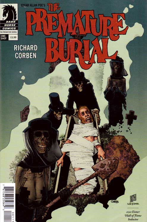 Edgar Allan Poe's Premature Burial #1 The fear of being buried alive is presented in two horrifying Poe adaptations by Eisner Hall of Fame inductee Richard Corben -The Premature Burial and The Cask of Amontillado.