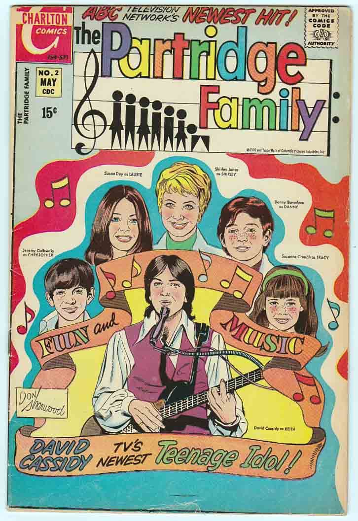 The Partridge Family #2 (1971 - 1973) Charlton Comics Cover art by Don Sherwood. Danny's Friend. Our Faves illustration. Postcards from The Partridge Family. All scripts and art by Don Sherwood. Based on the 1970s television series